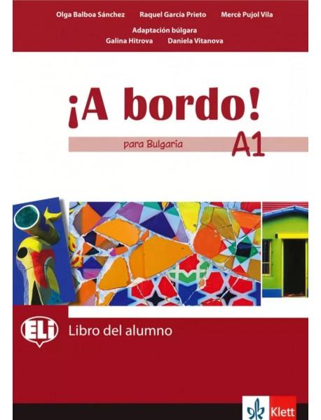 A bordo! Para Bulgaria. Libro del alumno- A1- Учебник по испански език за 8. клас интензивно и 8.-9. клас разширено обучение