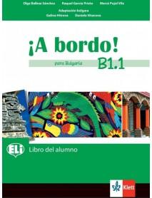 A bordo! Para Bulgaria. Libro del alumno-B1.1- Учебник по испански език