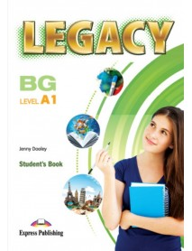 Legacy BG level A1 Student`s book.  Учебник по английски език като втори чужд език в 9. и 10. клас ( общообразователна подготовка )