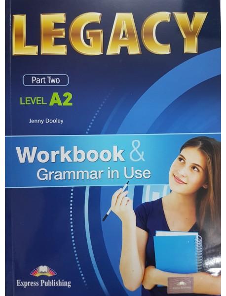 Legacy - Part two-ниво A2 workbook. Учебна тетрадка и граматика  за 8 и 9 клас клас с разширено изучаване на чужд език.