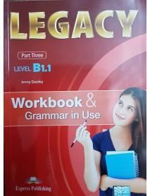 Legacy -ниво B1.1 part three workbook. Учебна тетрадка и граматика по английски език