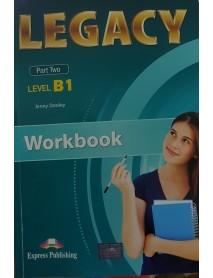 Legacy - Part two-ниво B1 workbook . Учебна тетрадка за първи чужд език в 9 и 10 клас по учебен план с интензивно изучаване на английски език и за пурви чужд език в 10,11 и 12 клас по учебен план с разширено изучаване на английски език.