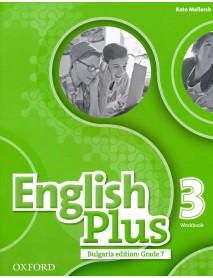 English plus 3 Bulgaria edition: Grade 7 workbook  . Учебна тетрадка  по английски език за 7. клас