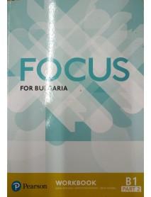 Focus for Bulgaria  workbook -  Учебна тетрадка по английски език ниво B1 part 2.