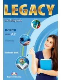 Legacy for Bulgaria - Part two- level A2  student`s book. Учебник по английски език за 8. и 9. клас клас с разширено изучаване на чужд език.