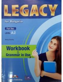 Legacy for Bulgariq- Part two-ниво A2 workbook. Учебна тетрадка и граматика  за 8 и 9 клас клас с разширено изучаване на чужд език.