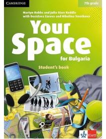 Your space for Bulgaria 7-th grade student`s book. Учебник по английски език за 7. клас